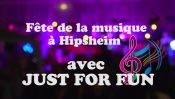 Hipsheim - fête de la musique 2019 - Just For Fun
